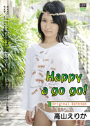Happy a go go! Original edition/高山えりかFHDダウンロード